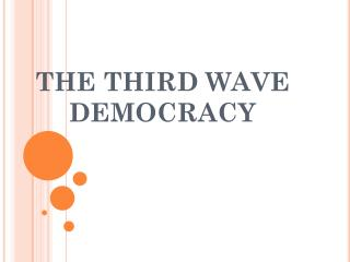THE THIRD WAVE DEMOCRACY