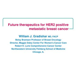Future therapeutics for HER2 positive metastatic breast cancer