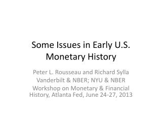 Some Issues in Early U.S. Monetary History