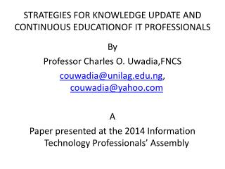 STRATEGIES FOR KNOWLEDGE UPDATE AND CONTINUOUS EDUCATIONOF IT PROFESSIONALS