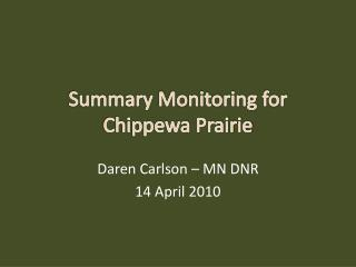 Summary Monitoring  for  Chippewa Prairie