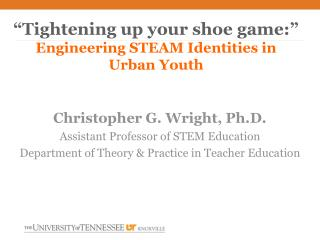 """Tightening up your shoe game: ""  Engineering STEAM  Identities in Urban Youth"
