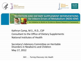 Kathryn Camp, M.S., R.D., CSP Consultant to the Office of Dietary Supplements
