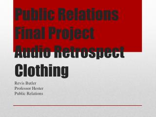 Public Relations Final Project Audio Retrospect Clothing