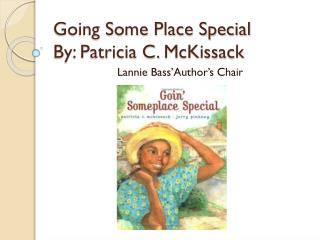Going Some Place Special  By: Patricia C.  McKissack