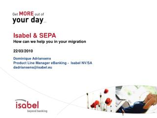 Isabel  SEPA  How can we help you in your migration  22