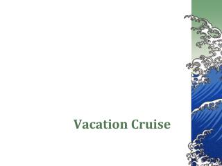 Vacation Cruise
