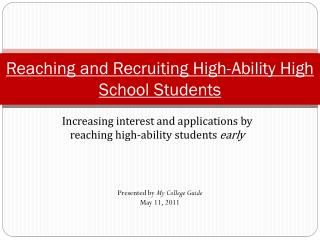 Reaching and Recruiting High-Ability High School Students