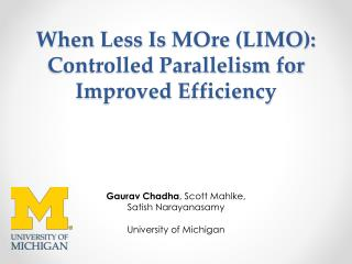 When Less Is  MOre  (LIMO): Controlled Parallelism for Improved Efficiency