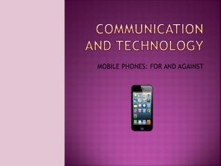 Communication and Technology