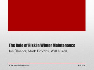 The Role of Risk in Winter Maintenance