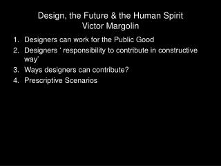 Design, the Future & the Human Spirit Victor  Margolin