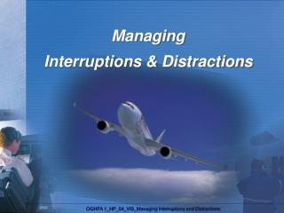 Managing  Interruptions & Distractions