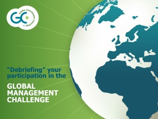 """""""Debriefing"""" your participation in the GLOBAL MANAGEMENT CHALLENGE"""