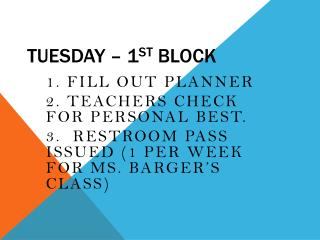 Tuesday – 1 st  Block