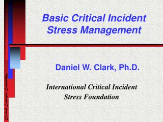 Basic Critical Incident  Stress Management