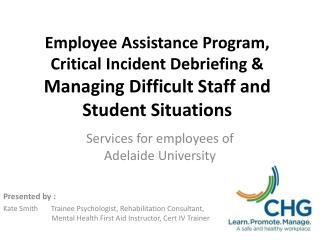 Employee Assistance Program, Critical Incident Debriefing  Managing Difficult Staff and Student Situations