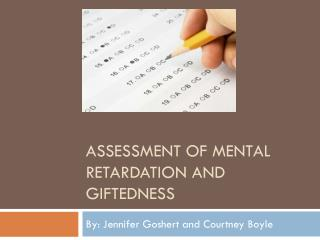 Assessment of mental retardation and giftedness