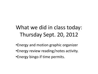 What we did in class today: Thursday Sept. 20, 2012