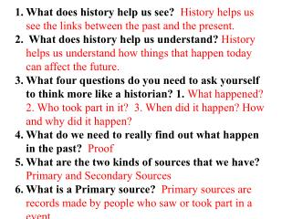 What does history help us see? History helps us see the links between the past and the present.