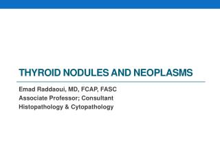 Thyroid Nodules and  Neoplasms