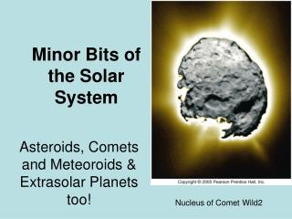 Minor Bits of the Solar System