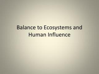Balance to Ecosystems and Human Influence