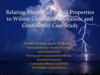 Relating Electrified Cloud Properties to Wilson Currents: An Oceanic and Continental Case Study