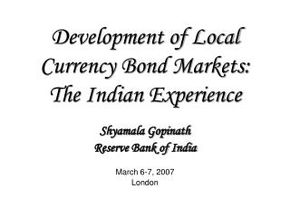 Development of Local Currency Bond Markets: The Indian Experience