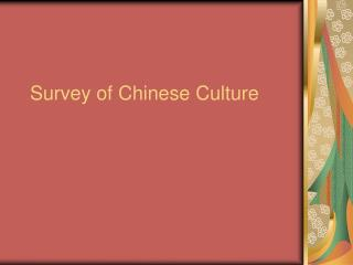 Survey of  Chinese Culture
