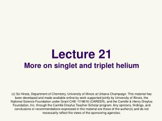 Lecture 21 More on singlet and triplet helium
