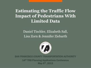 Estimating the Traffic Flow Impact of Pedestrians With Limited Data