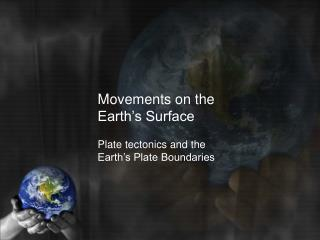 Movements on the Earth's Surface