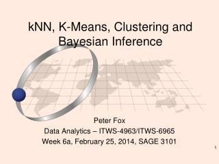 k NN , K- Means, Clustering and  Bayesian Inference