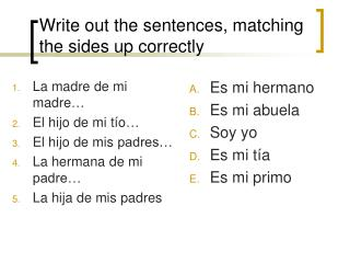 Write out the sentences, matching the sides up correctly