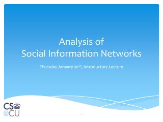 Analysis of  Social Information Networks