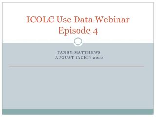ICOLC Use Data Webinar Episode  4