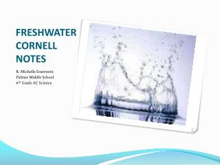 FRESHWATER CORNELL NOTES