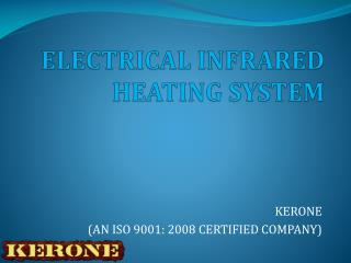 ELECTRICAL INFRARED  HEATING SYSTEM
