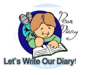 Let`s Write Our Diary !