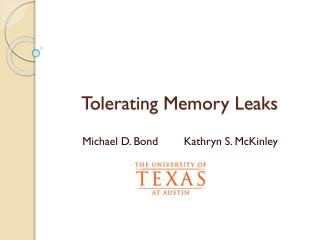 Tolerating Memory Leaks