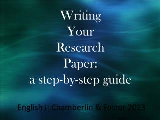 Writing Your Research  Paper: a  step-by-step guide