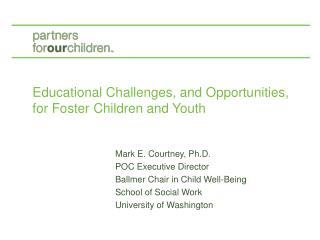 Educational Challenges, and Opportunities, for Foster Children and Youth