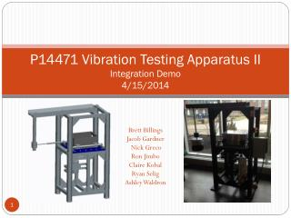 P14471 Vibration Testing Apparatus II Integration Demo 4/15/2014