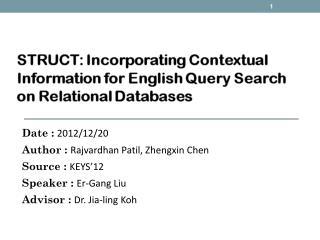 Date : 2012/12/20 Author : Rajvardhan Patil , Zhengxin Chen Source : KEYS'12