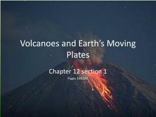 Volcanoes and Earth's Moving Plates