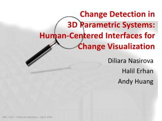 Change  Detection  in  3D Parametric Systems: Human-Centered Interfaces  for Change Visualization