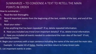Summarize – to condense a text to retell the main points in order
