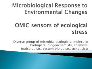 Microbiological Response to Environmental Changes  OMIC sensors of ecological stress