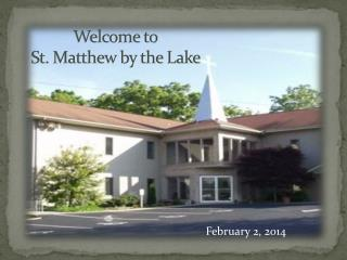 Welcome to St. Matthew by the Lake